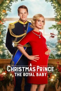 download or watch A Christmas Prince The Royal Baby full movie online free Openload