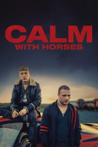 download or watch Calm with Horses full movie online free Openload