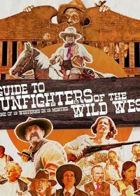 download or watch A Guide to Gunfighters of the Wild West full movie online free Openload