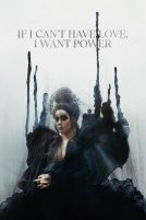 If I Can't Have Love, I Want Power